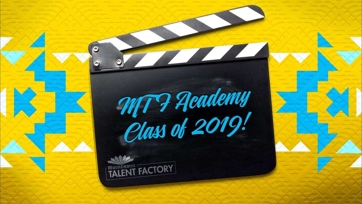 The MultiChoice Talent Factory announces the  MTF Academy Class of 2019!
